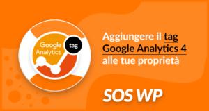 Aggiungere il tag Google Analytics 4 alle tue proprietà