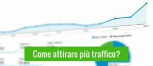 3 tattiche per aumentare il traffico verso il tuo Blog