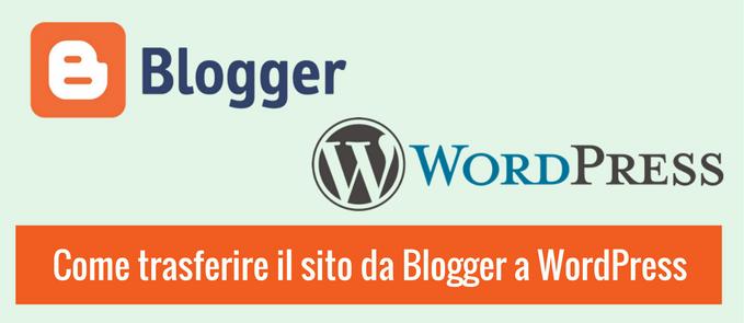 trasferire il sito da blogger a wordpress