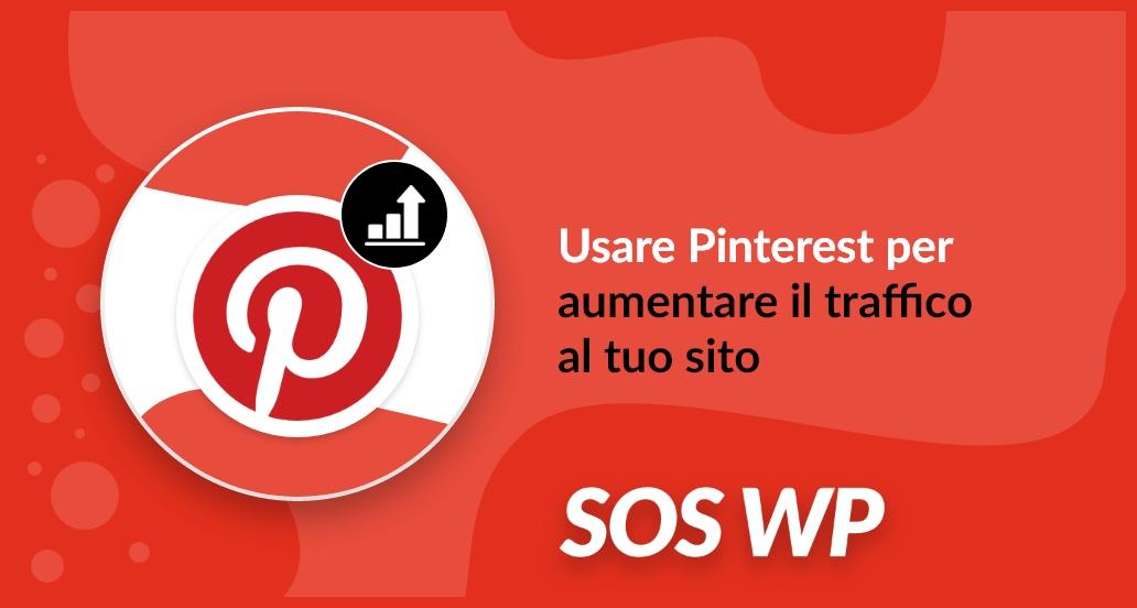 Pinterest per aumentare il traffico al tuo sito