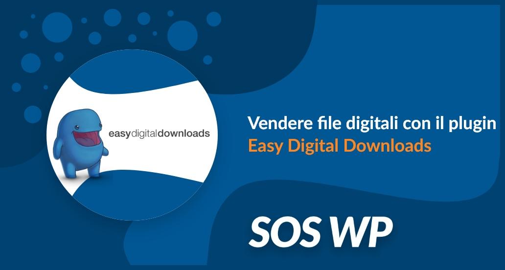 Vendere file digitali con il plugin Easy Digital Downloads