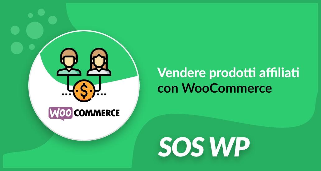 Vendere prodotti affiliati con WooCommerce per WordPress