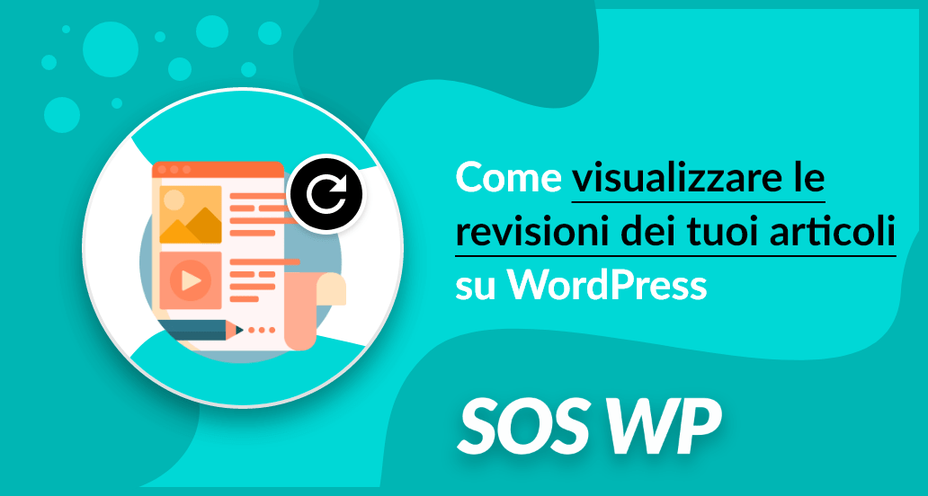 Come visualizzare le revisioni dei tuoi articoli su WordPress