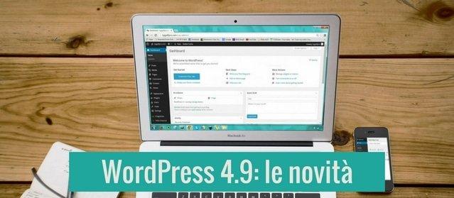 Aggoirnamento WordPress 4.9 - le novità in arrivo